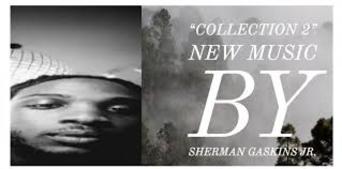 Sherman Gaskins Jr - Collection Album is Ready for your review and purchase