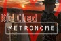 "Metronome the new hot song by ""Kid Chad's"""